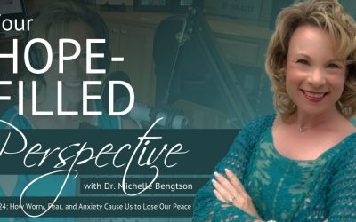 How Worry, Fear, and Anxiety Cause Us to Lose Our Peace – Episode 24