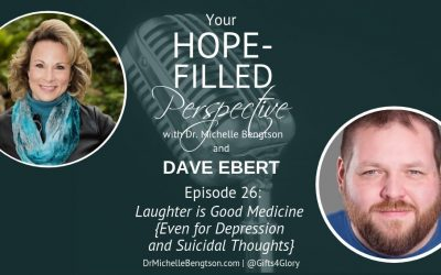 Laughter is Good Medicine {Even for Depression and Suicidal Thoughts} – Episode 26