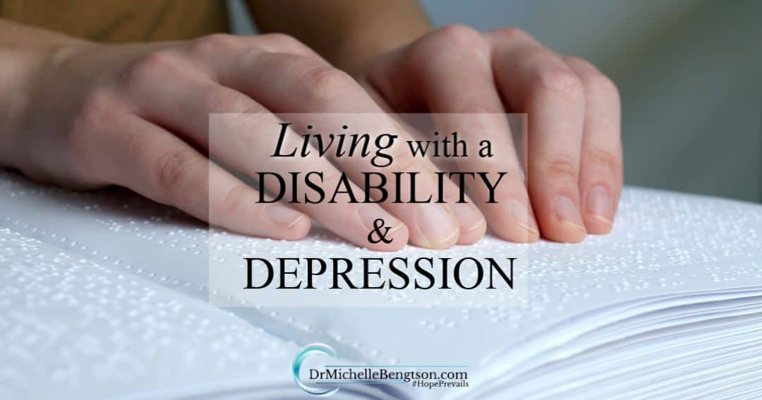 Living with a Disability and Depression | Dr. Michelle ...