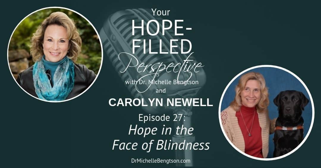 Carolyn Newell shares how she found hope in the face of blindness and how she maintains her hope despite the limitations of being blind.