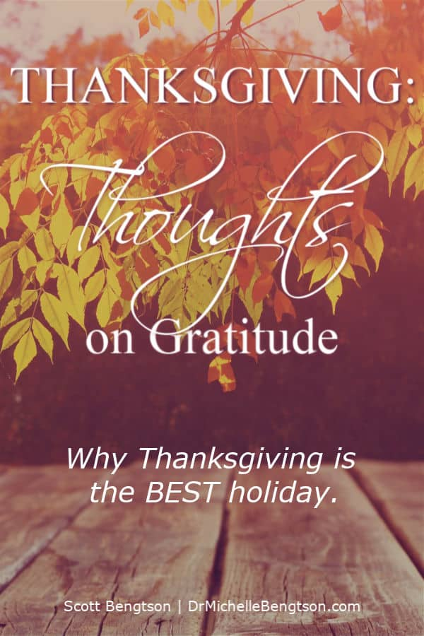 Thanksgiving is the only national holiday that explicitly calls us to recognize and individually express an internal, personal attribute, namely gratitude. Is that what makes Thanksgiving the best holiday? #Thanksgiving #gratitude