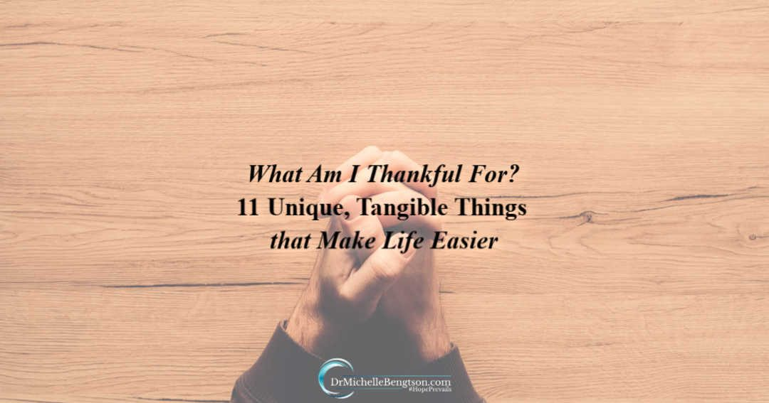 What Am I Thankful For? 11 Unique, Tangible Things that Make Life Easier
