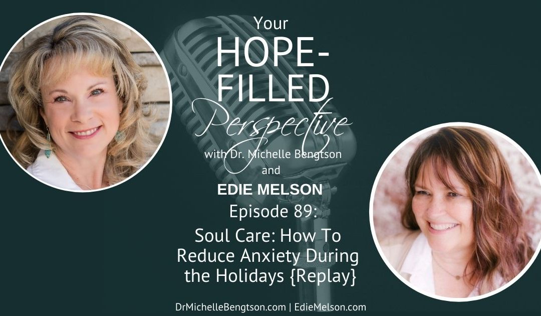 Soul Care: How to Reduce Anxiety During the Holidays – Episode 89