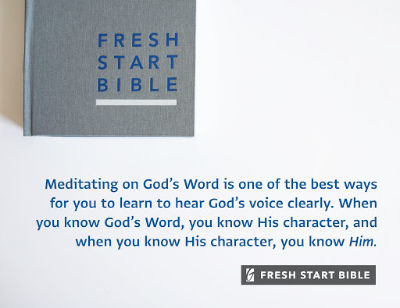 Meditating on God's word is one of the best ways to learn to hear God's voice clearly.