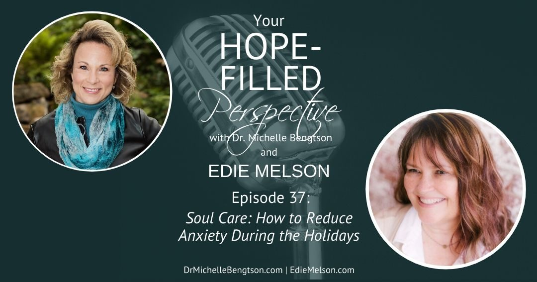Soul Care: How to Reduce Anxiety During the Holidays – Episode 37