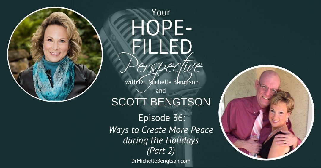 Ways to Create More Peace During the Holidays Part 2- Episode 36