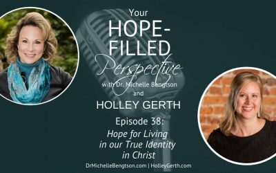 Hope for Living in our True Identity in Christ – Episode 38