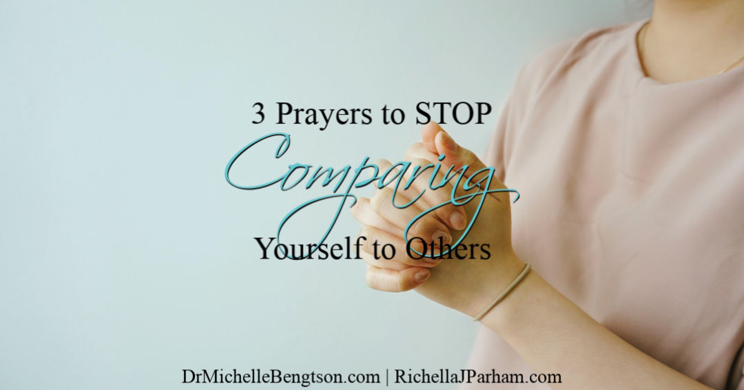 Using prayer, you can stop comparing yourself to others.