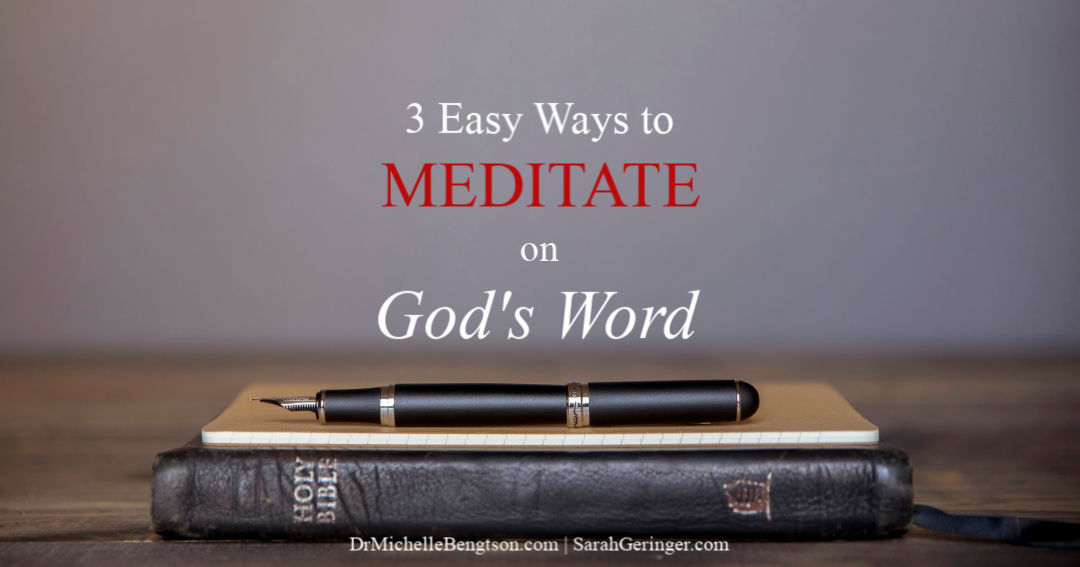 3 Easy Ways to Meditate on God's Word