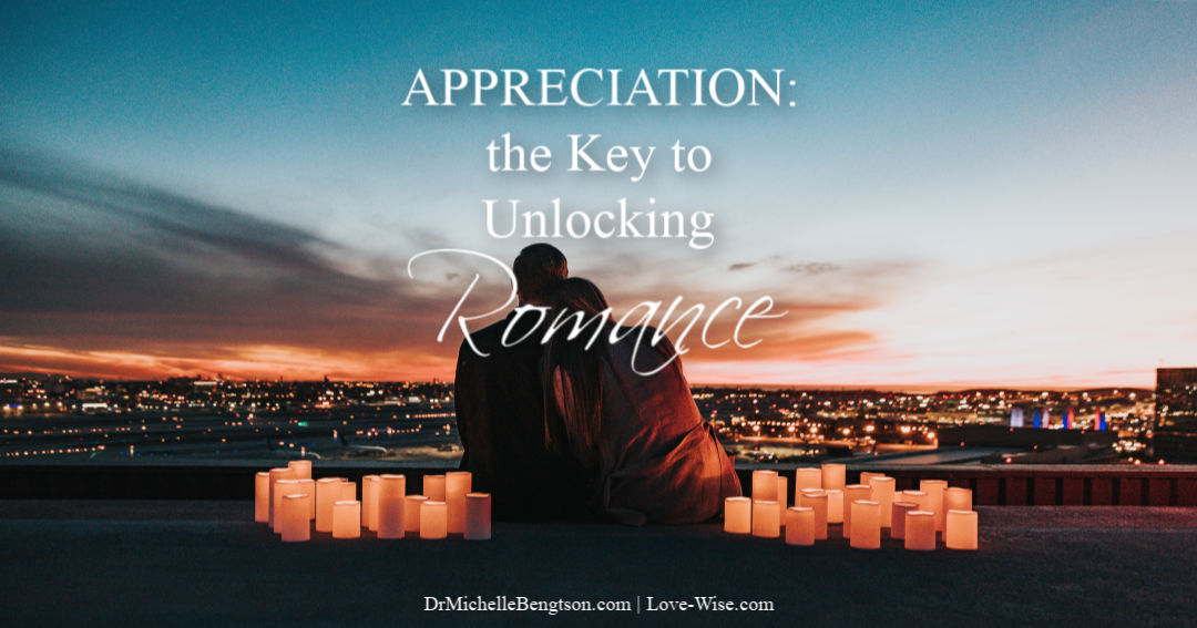 Appreciation: The Key to Unlocking Romance