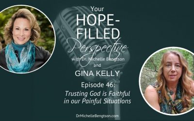 Trusting God is Faithful In Our Painful Situations – Episode 46