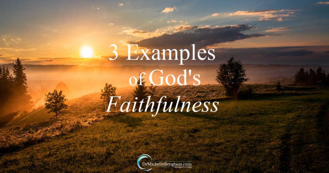 3 Examples of God's Faithfulness