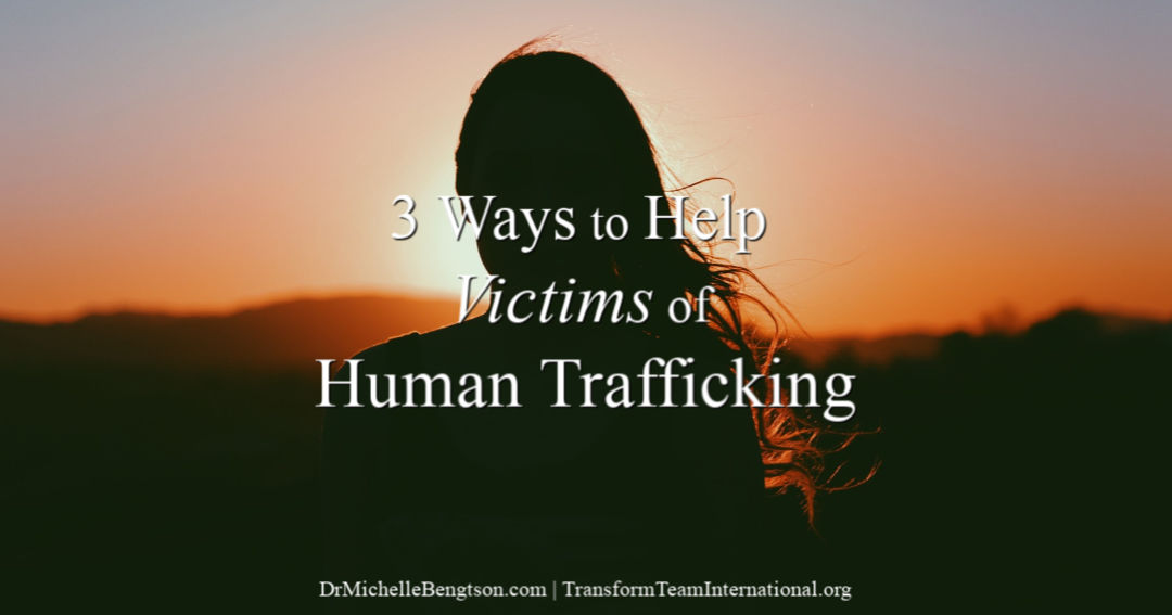 3 Ways to Help Victims of Human Trafficking