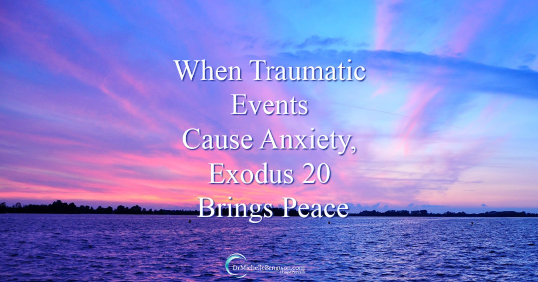 When Traumatic Events Cause Anxiety, Exodus 20 Brings Peace
