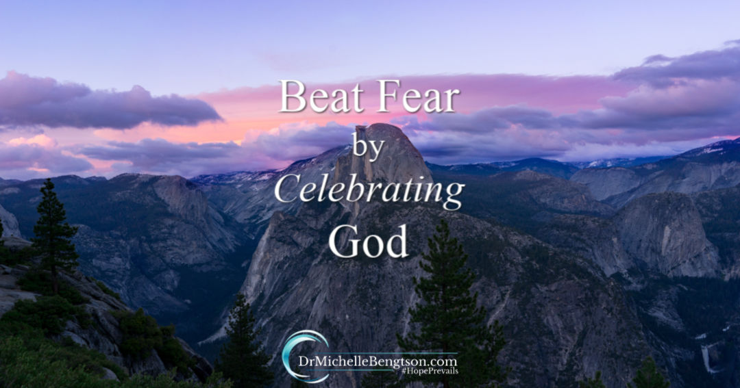 Beat Fear by Celebrating God