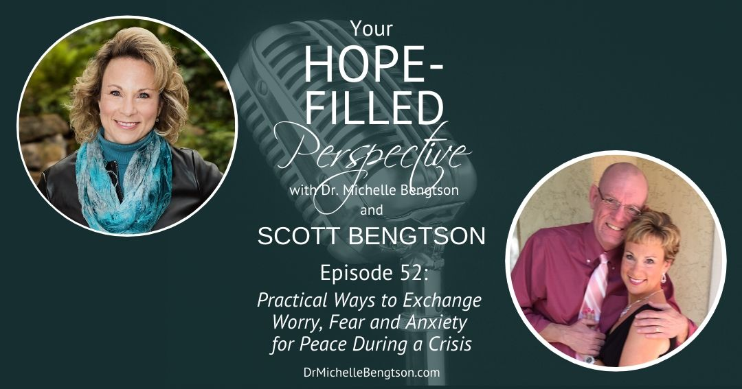 Practical Ways to Exchange Worry, Fear and Anxiety for Peace During a Crisis – Episode 52