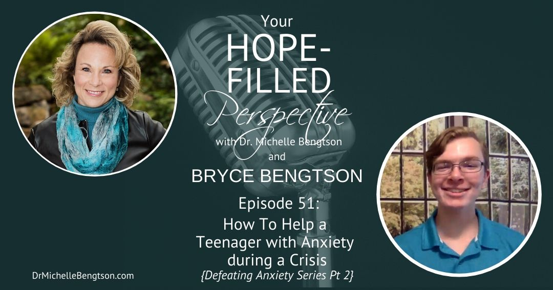 Helping a Teenager with Anxiety during a Crisis – Episode 51