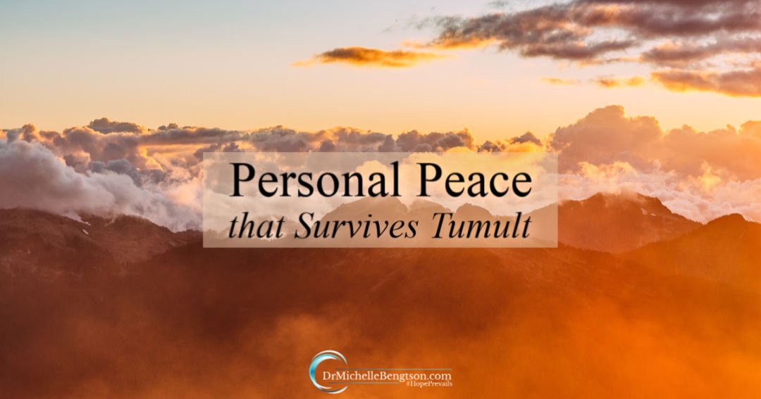 Personal Peace that Survives Tumult