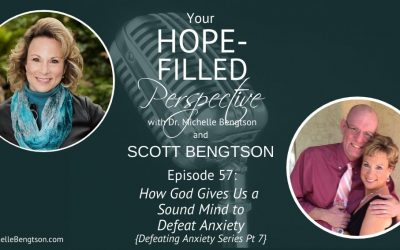 How God Gives Us a Sound Mind to Defeat Anxiety  – Episode 57