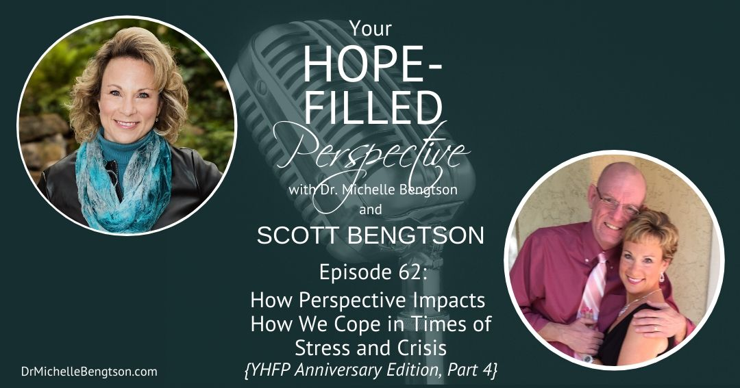 How Perspective Impacts How We Cope in Times of Stress and Crisis – Episode 62