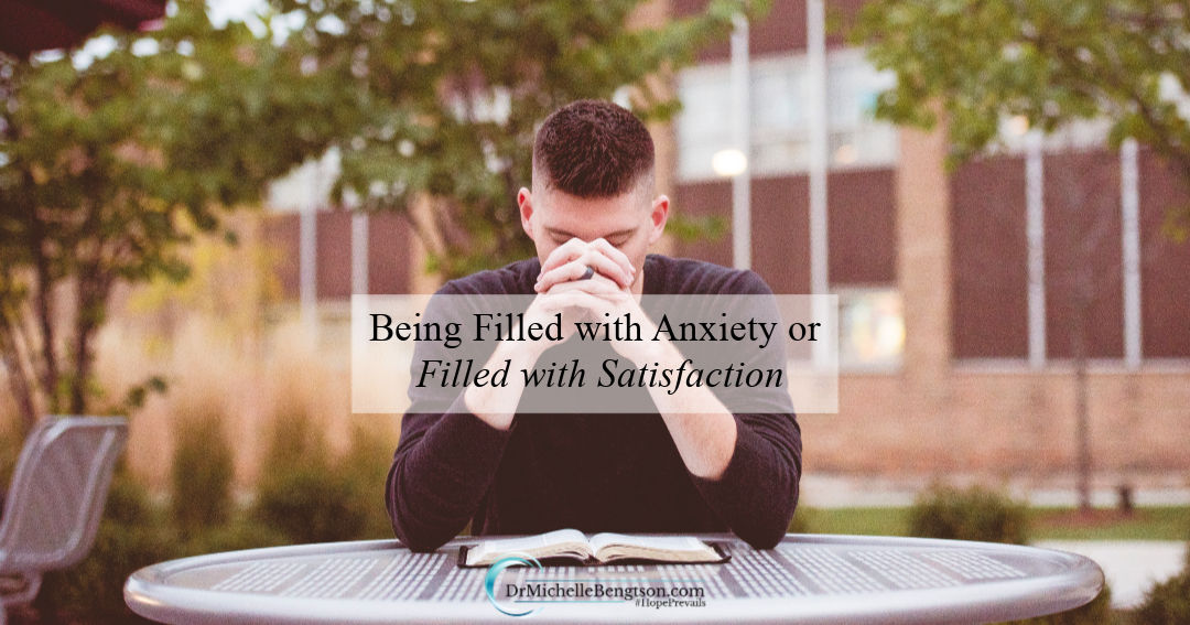 Being filled with anxiety or filled with satisfaction