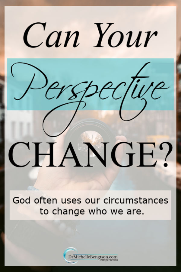 In perilous times, it is comforting to know that God is present and active. But, sometimes our perspective needs to change. Even though it may seem unsettling, God will use our circumstances to change our perspective. #change #God #faith