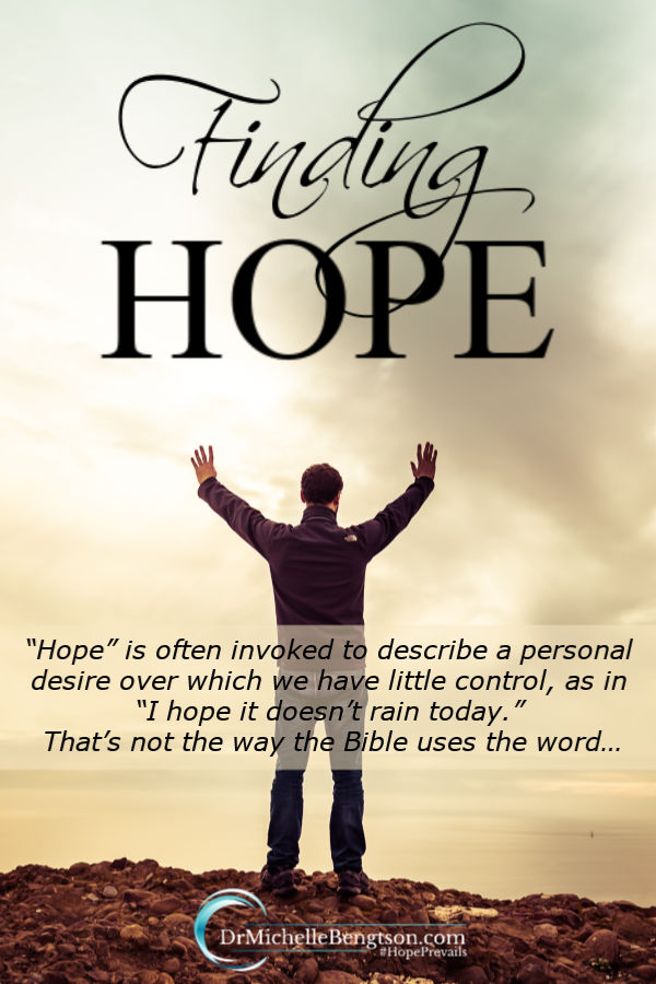 """Why do we have such a poor grasp on what the word hope really means? """"Hope"""" is often invoked to describe a personal desire over which we have little control, as in """"I hope it doesn't rain today."""" But, that's not the way the Bible uses the word hope. #hope #faith #God #Bible"""