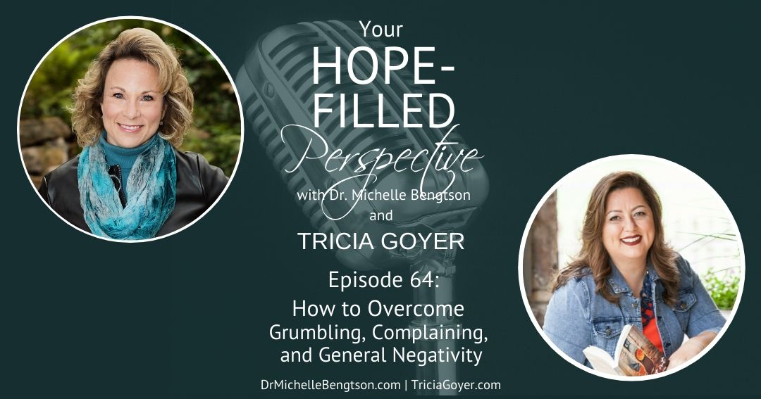 How to Overcome Grumbling, Complaining, and General Negativity – Episode 64