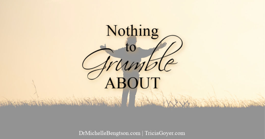 Nothing to Grumble About
