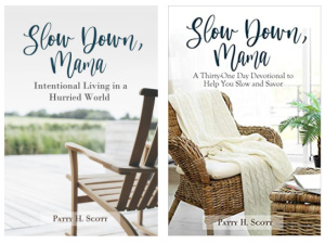 Slow Down Mama book and devotional by Patty H. Smith