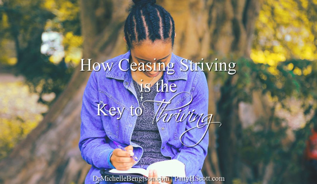 Ceasing striving is the key to thriving: turn self-reliant busyness into increasing grace and joy.