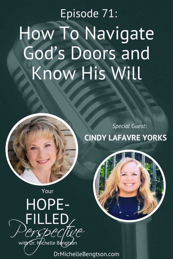 Have you ever considered that our life is a series of doors? In this episode, Cindy LaFavre Yorks, helps unpack how to navigate God's doors and know His will. #God #faith