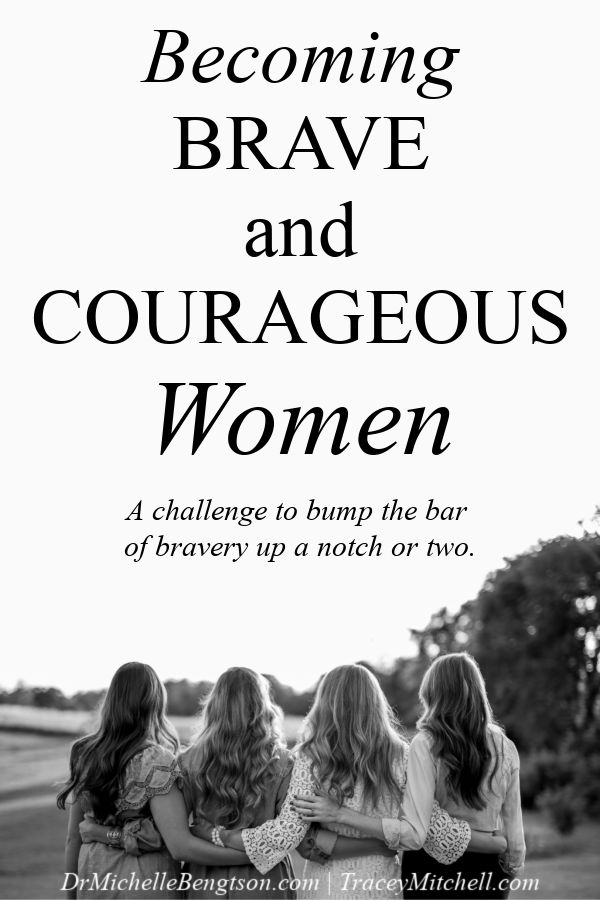 If you were asked to tell of a time you acted courageously, what would you say? In this post, Tracey Mitchell shares a challenge to women to bump the bar of bravery up a notch or two. #courageouswomen #bravewomen #faith #Christian