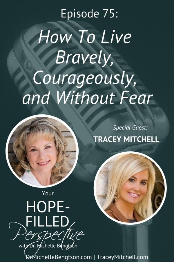 In this episode, we're talking about how we can become brave, think big, dream wildly, and live without fear. While most of us may desire this, few know how to get there. My guest today, Tracey Mitchell, will show us how. #podcast #fear #faith #dream #thinkbig #brave