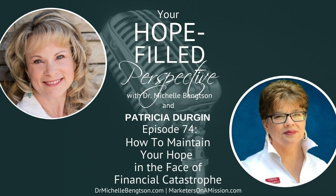 How to Maintain Your Hope in the Face of Financial Catastrophe – Episode 74