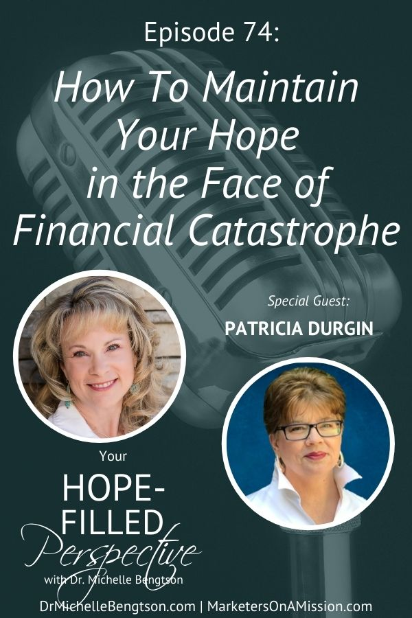 Have you ever experienced financial loss? Or wondered how you might handle it if you did? What if I told you there could actually be hidden blessings from a financial catastrophe? My guest, Patricia Durgin, shares her personal story of maintaining hope in the face of a financial catastrophe and how you can too. #podcast #hope #faith