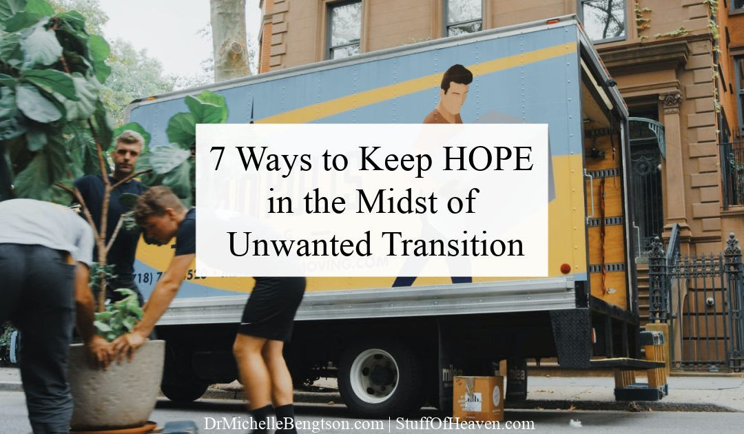7 Ways to Keep Hope in the Midst of Unwanted Transition