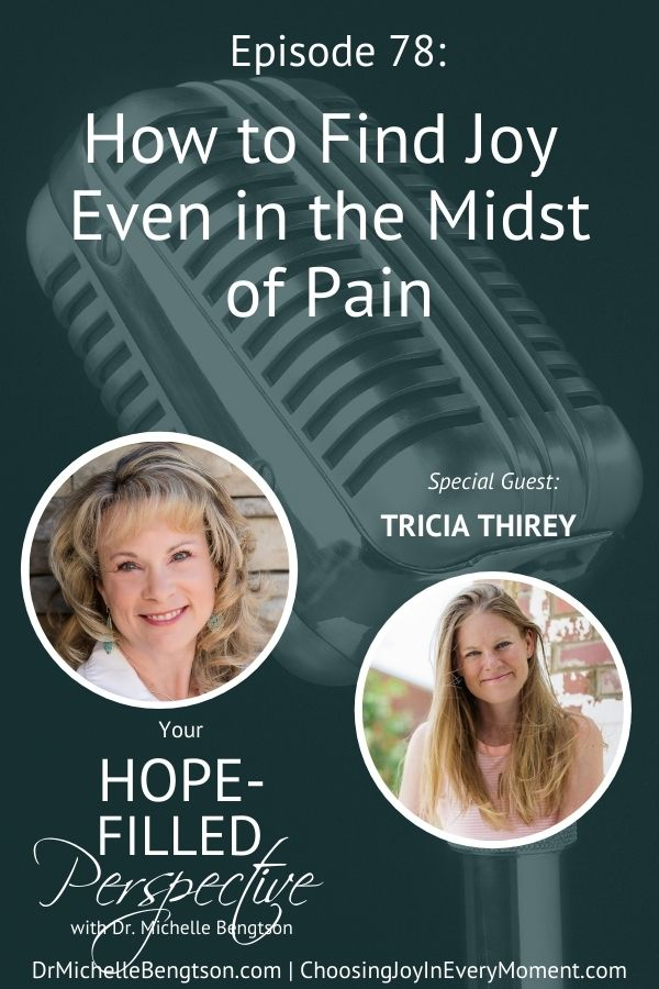 My guest knows pain, loss, and grief, and yet, God challenged her to find the joy in her everyday despite her circumstances. Tricia Thirey has faced some of life's most difficult circumstances and will share how to find joy even in the midst of pain. #hardtimes #findingjoy #joy #faith