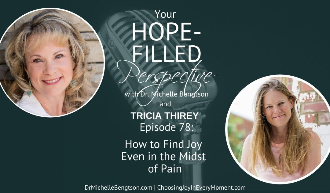How to Find Joy Even in the Midst of Pain – Episode 78