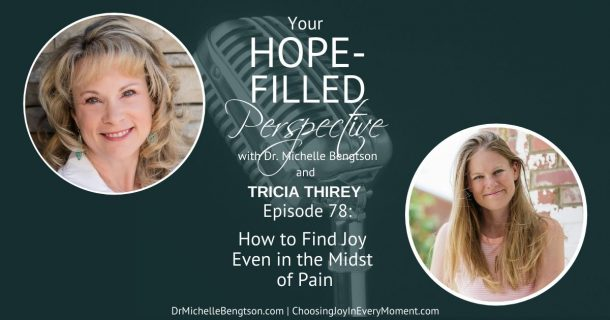 How to find joy even in the midst of pain podcast with guest Tricia Thirey