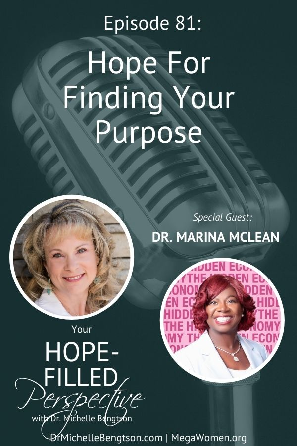 Did you know God created you with a very specific purpose? He has plans for you that ONLY you can fulfill. In this episode, Dr. Marina McLean and I talk about how to find your purpose and live it. #purpose #findyourpurpose #hope #faith