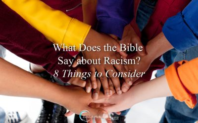 What Does the Bible Say About Racism? 8 Things to Consider