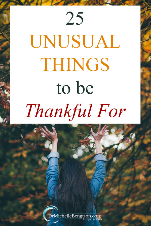 These 25 unusual things to be thankful for will help you express gratitude in the difficult times as well as those times when it isn't hard to be grateful because everything seems to be easy. #grateful #thankful #gratitude #thanksgiving