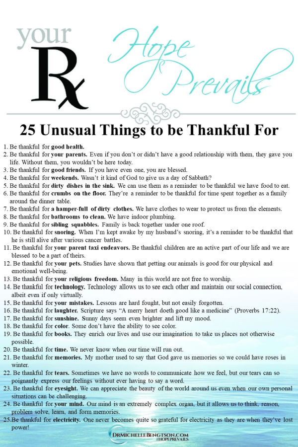 List of 25 unusual things to be thankful for will get you started and challenge you to notice the little or unusual blessings in life and to offer up thanks for them. Click through for a more in depth look at ways to be thankful. #grateful #thankful #gratitude #thanksgiving #prayer