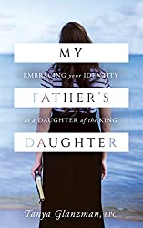 My Father's Daughter by Tanya Glanzman, LPC