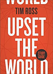 Upset the World Study Guide by Tim Ross