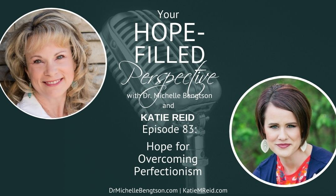 Hope for overcoming perfectionism, based on the well-known women of the Bible, Mary and Martha.