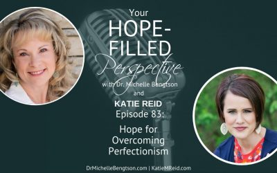 Hope for Overcoming Perfectionism – Episode 83