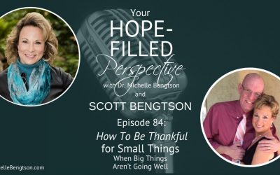 How To Be Thankful for Small Things when the Big Things in Life Aren't Going Well – Episode 84