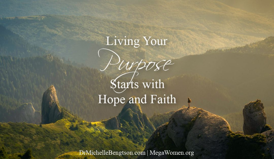 Living your purpose starts with hope and faith